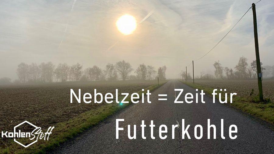 Nebelzeit und Wetterumschung = Zeit für Futterkohle | Kohlen-Stoff von CharLine